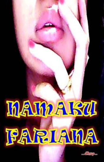 NAMAKU  FARIANA