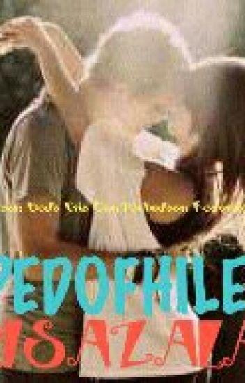 Pedophile [ Ditulis Ulang Semua ]