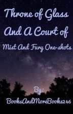 A Court of Mist and Fury One-shots by BooksAndMoreBooks246