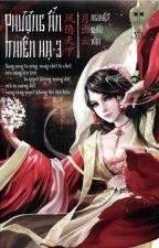 Phượng ẩn thiên hạ (Tập III) - Nguyệt Xuất Vân by eternallight99