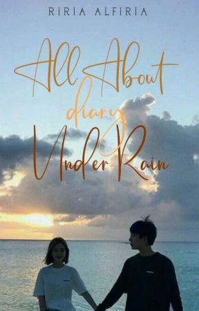 All About Diary Under Rain [COMPLETED] by Alf_17