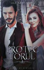 Protectorul ( Finalizată ) by LeaArmstrong