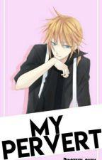 My Pervert~ by stefy-chan