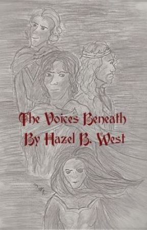 The Voices Beneath: An Arthurian Retelling by hazelwest
