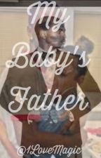 My Baby's Father  by 1LoveMagic