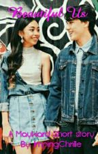 Beautiful Us (Completed MayWard Fanfic Romantic Story) COMPLETED!!! by impingchrille