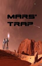 Mars' Trap by maryblood