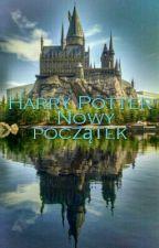 Harry Potter- Nowy początek by Mareth12