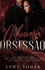 Deliciosa Obsessão. Conto01  (DEGUSTAÇÃO ) by LenySousaW
