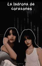 La ladrona de corazones(Camila y tu G!P)(Terminada) by SweetCamila2000