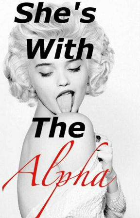 She's With The Alpha by Entice_
