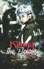 Killing The Flowers by Strawbaekki_