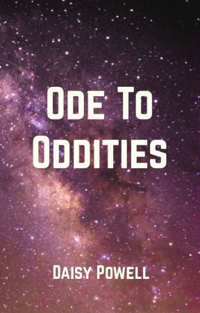 Ode to Oddities  by daisyjhpowell