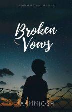 Broken Vows (MBS #5) by iaammjosh_