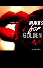 WORDS FOR GOLDEN by anamika-ii