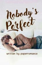 NOBODY'S PERFECT  by paperromance