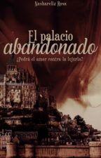 El palacio abandonado by Soyacualove