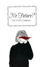 No future? by TaCoVeriVJednorozce