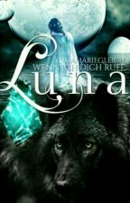 Luna ~ Wenn ich dich rufe by GinaMarieGleich