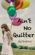 Ain't No Quitter by RhythmV