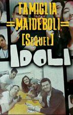 FAMIGLIA =MAIDEBOLI= [Sequel]{Finita} by JadeLezza