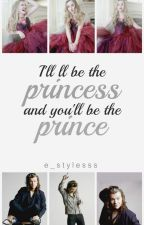 I'll be the princess, and you'll be the prince ♔ h.s. by e_stylesss