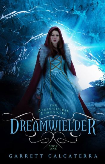 DREAMWIELDER Book 1 of The Dreamwielder Chronicles