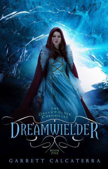 DREAMWIELDER Book 1 of The Dreamwielder Chronicles