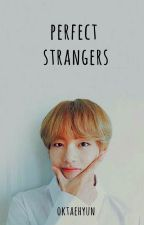 Perfect Stranger by oktaehyun