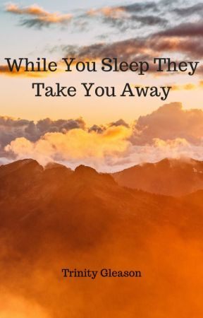 While You Sleep They Take You Away by __Toxic_Rage__