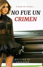 NO FUE UN CRIMEN- EDITANDO by adbc96