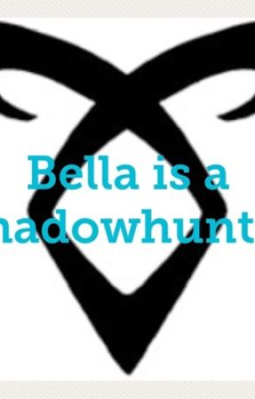 Bella is a Shadowhunter (Twilight and Shadowhunters/TMI crossover) by anneliese_sorensen