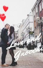 Love and Gnocchi by ElliePearce92