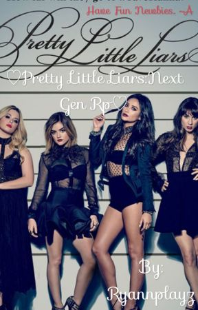 ♡Pretty Little Liars: Next Gen rp♡ by Aqua-Michelle