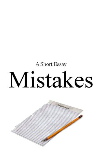 English Creative Writing Essays Short Essay Mistakes Science Essay Examples also Essay Paper Topics Short Essay Mistakes  Tanner  Wattpad Research Essay Topics For High School Students