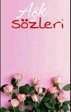 aşk sözleri by KplnByz34