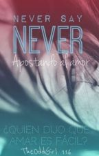 Never by TheOddGirl116