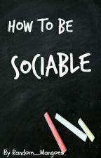How To Be Sociable  by Random_Mangoes