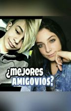 ¿Mejores Amigovios?/Leondre Devries {TERMINADA} by Girl_Devries