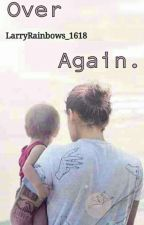 Over Again »Larry Stylinson« by LarryRainbows_1618