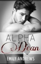 Alpha Dean (Re written) by ERoseAuthor