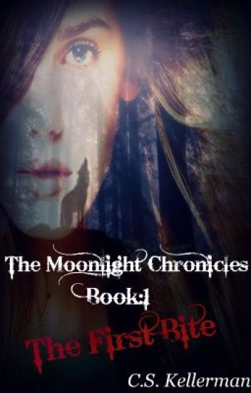 The Moonlight Chronicles (Book 1: The First Bite)(Complete)&Book2: (teaser)