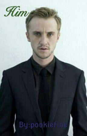 Him (Draco Malfoy x reader) by pookiefine