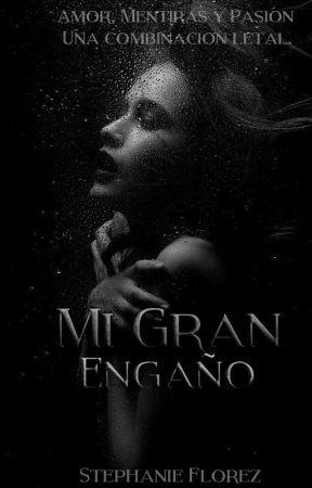 Mi Gran Engaño by Alwayslostt