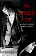 The Surrogate Sister (a Sherlock fanfiction) by msvalawton