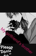 My Girlfriend's Brother (Yaoi) by wxtchykxtty