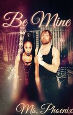 Be Mine<--- Naomi & Dean Ambrose♥️ by HeelQueenPhoenix