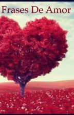 Frases de amor ❤️  by ariana_cr001