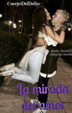 La Mirada Del Amor  (Jelena) by CuerpoDelDelito