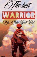 The last warrior {COMPLETED} (Aaron X Reader) MCD by JadeSpiritGirl
